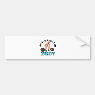 Do You Lift Bumper Sticker