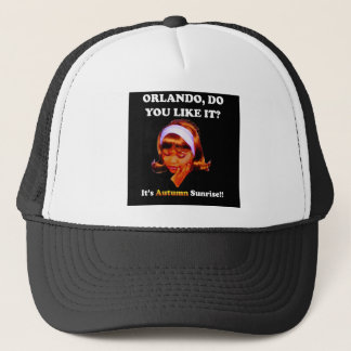 Do You Like It Orlando? It's Autumn Sunrise Trucker Hat