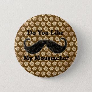 Do You Like My Moustache? I Button