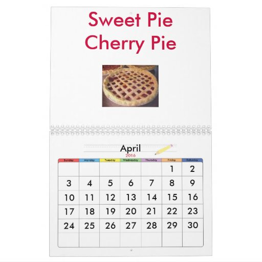 Do you like pie?, To bad it's mine!!... Calendar