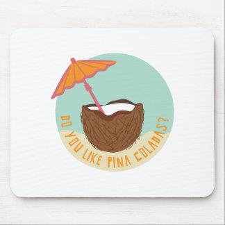 Do You Like Pina Coladas? Mouse Pad