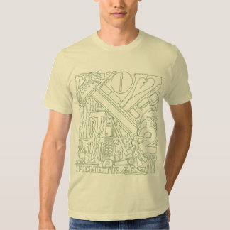 Do You Love the Earth Enough to Penetrate It? T Shirt