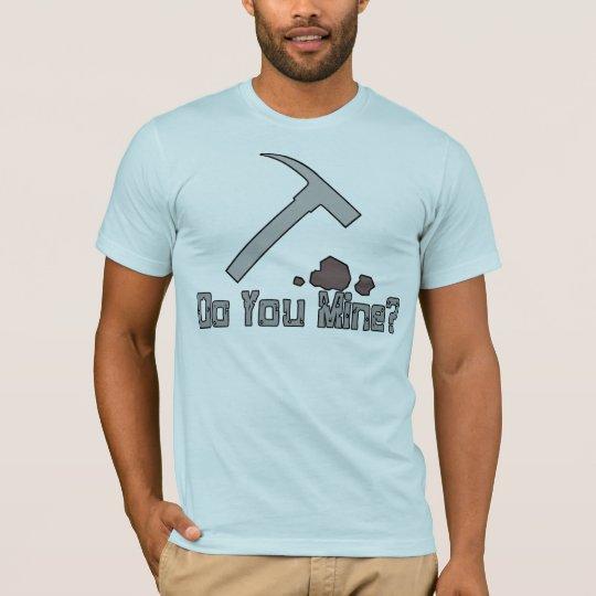 Do You Mine T-Shirt
