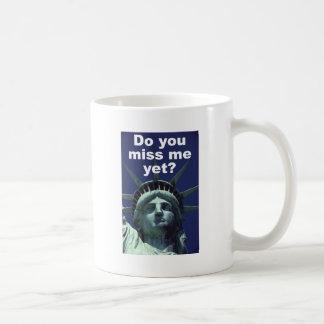 Do you miss me yet? (Liberty) Coffee Mug
