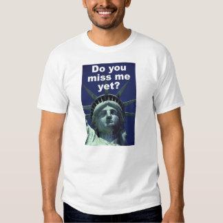 Do you miss me yet? (Liberty) T-Shirt