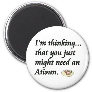 Do You Need an Ativan? 2 Inch Round Magnet
