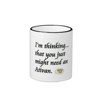 Do You Need an Ativan? Ringer Coffee Mug