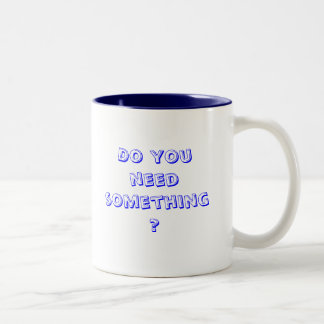 Do you need something? Two-Tone coffee mug