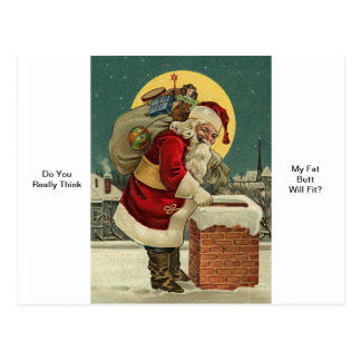 Do You Really Think My Fat Butt Will Fit? Santa Postcard