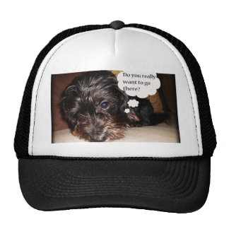 Do you Really want to go there Trucker Hat