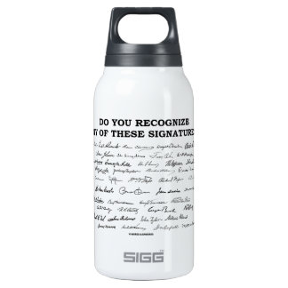 Do You Recognize Any Of These Signatures? Insulated Water Bottle