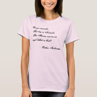 Do you remember, That day in November,That Heav... T-Shirt