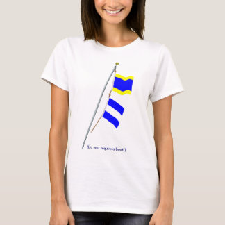 "Do you require a boat? ""DJ"" Signal Flag Hoist T-Shirt"