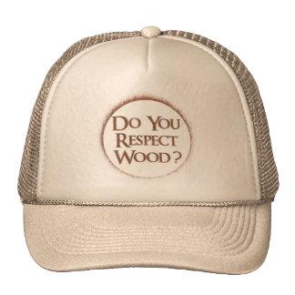 Do you respect wood? trucker hat