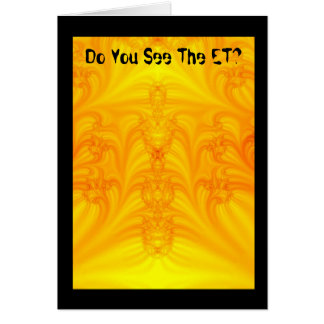 """Do You See The ET?"" Card"