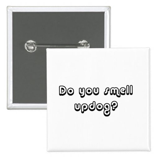 Do You Smell Updog? 2 Inch Square Button