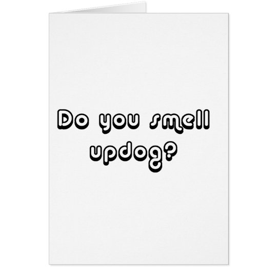Do You Smell Updog? Card