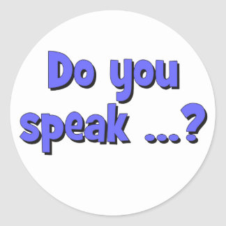 Do you speak ...? Basic blue Classic Round Sticker