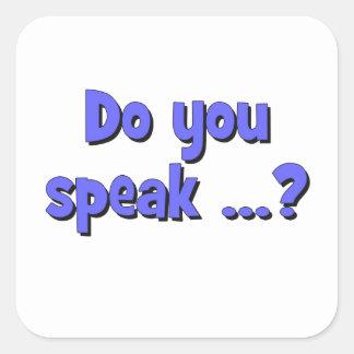 Do you speak ...? Basic blue Square Sticker