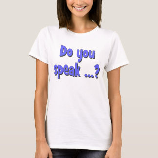 Do you speak ...? Basic blue T-Shirt