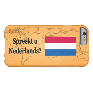 Do you speak Dutch? in Dutch. bf Barely There iPhone 6 Case