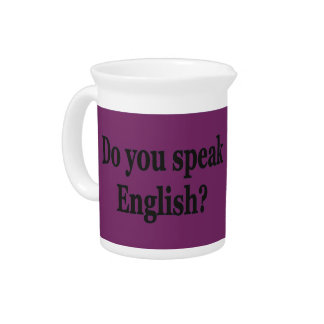 Do you speak English? in English. Flag bf Drink Pitchers