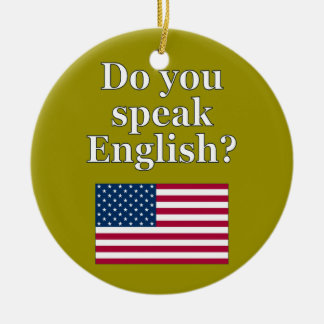 """Do you speak English?"" in English. Flag Ceramic Ornament"