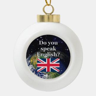 """Do you speak English?"" in English. Flag & Earth Ceramic Ball Christmas Ornament"