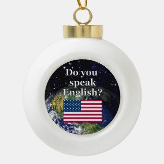 Do you speak English? in English. Flag & Earth Ceramic Ball Christmas Ornament