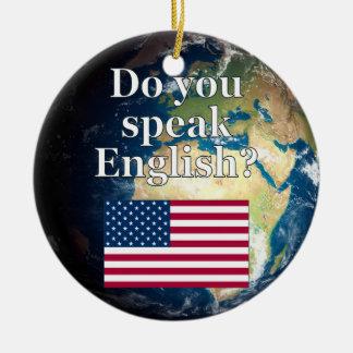 """Do you speak English?"" in English. Flag & Earth Ceramic Ornament"