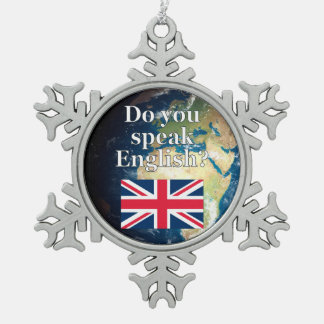 """Do you speak English?"" in English. Flag & Earth Snowflake Pewter Christmas Ornament"