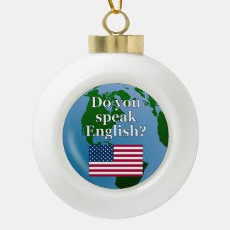 """Do you speak English?"" in English. Flag & globe Ceramic Ball Christmas Ornament"