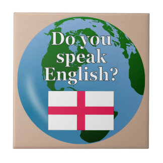 """Do you speak English?"" in English. Flag & globe Ceramic Tile"