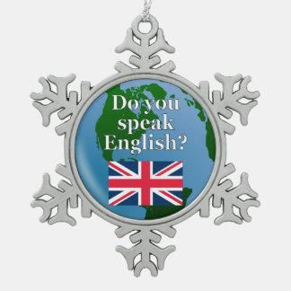 """""""Do you speak English?"""" in English. Flag & globe Snowflake Pewter Christmas Ornament"""