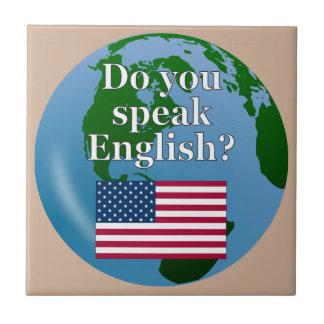 """Do you speak English?"" in English. Flag & globe Tile"