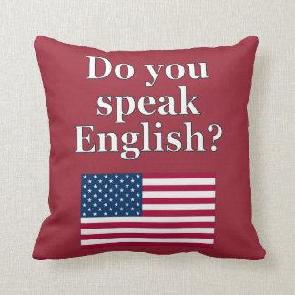 """Do you speak English?"" in English. Flag Throw Pillow"