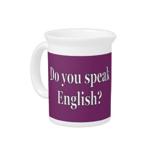 """Do you speak English?"" in English. Flag wf Beverage Pitchers"