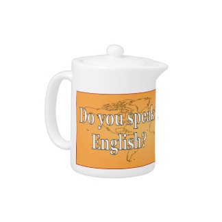 Do you speak English? in English. Flag wf Teapot
