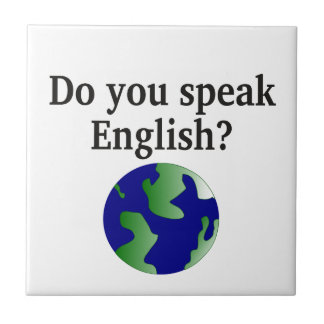"""Do you speak English?"" in English. With globe Ceramic Tile"