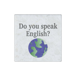 """""""Do you speak English?"""" in English. With globe Stone Magnet"""