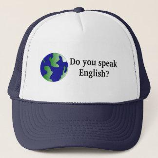 """Do you speak English?"" in English. With globe Trucker Hat"