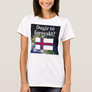 Do you speak Faroese? in Faroese. Flag & space T-Shirt