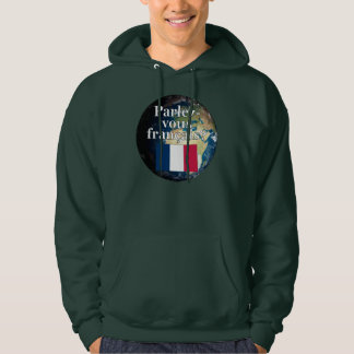 Do you speak French? in French. Flag & Earth Sweatshirt