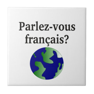 Do you speak French? in French. With globe Tile