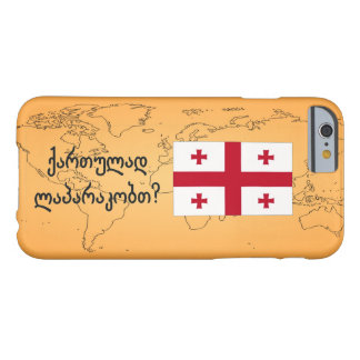 Do you speak Georgian? in Georgian. Flag bf Barely There iPhone 6 Case