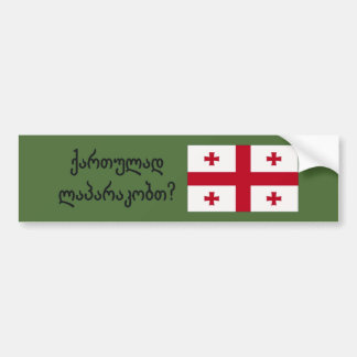 Do you speak Georgian? in Georgian. Flag bf Bumper Sticker