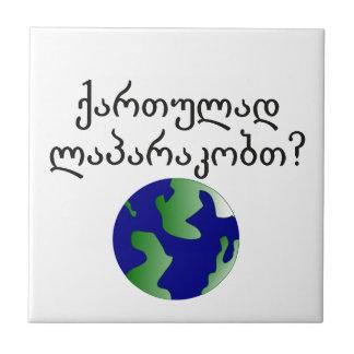Do you speak Georgian? in Georgian. With globe Ceramic Tile