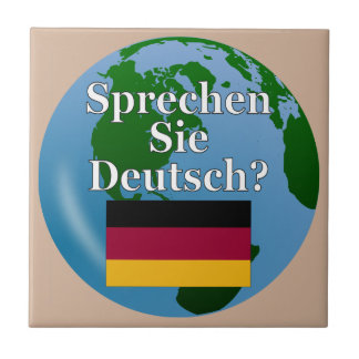 Do you speak German? in German. Flag & globe Ceramic Tile