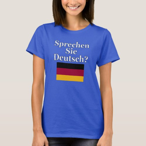 Do you speak German? in German. Flag T-Shirt
