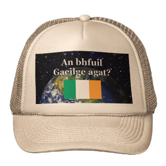Do you speak Irish? in Irish. Flag & Earth Trucker Hat